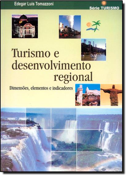 Turismo e Desenvolvimento Regional, livro de Edegar Luis Tomazzoni