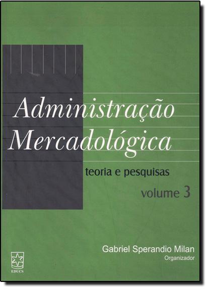 Administração Mercadológica: Teoria e Pesquisas - Vol.3, livro de Betty Milan