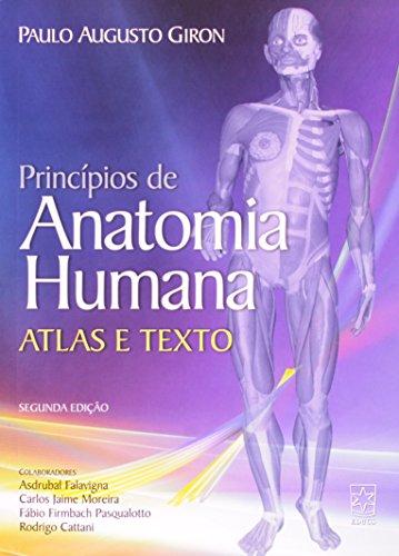Princípios de Anatomia Humana: Atlas e Texto, livro de Paulo Augusto Giron