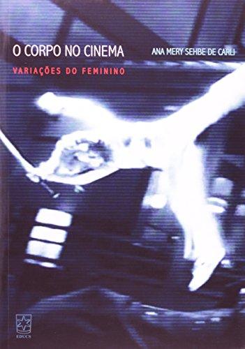 O corpo no cinema. Variações do feminino, livro de Ana Mery Sehbe de Carli