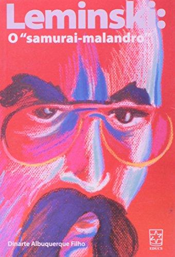 """Leminski: """"O samurai malandro""""  - ESGOTADO, livro de Dinarte Albuquerque Filho"""