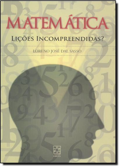Matemática: Lições Incompreendidas?, livro de Loreno Jose Dal Sasso