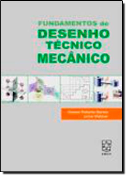 Fundamentos de Desenho Técnico Mecânico, livro de Deives Roberto Bareta