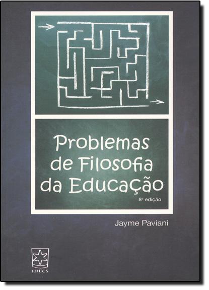 Problemas de Filosofia da Educação, livro de Jayme Paviani