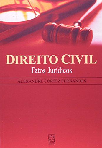 Direito Civil: fatos jurídicos , livro de Alexandre Cortez Fernandes