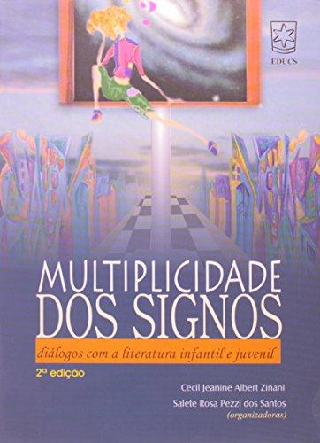 Multiplicidade dos Signos: Diálogos Com a Literatura Infantil e Juvenil, livro de Cecil Jeanine Albert Zinani