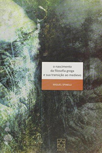 Nascimento da fil. grega e sua transição - ESGOTADO, livro de Miguel Spinelli