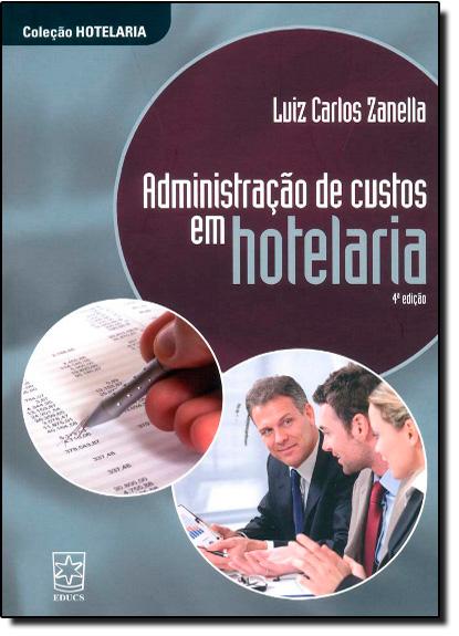 Administração de Custos em Hotelaria, livro de Luiz Carlos Zanella