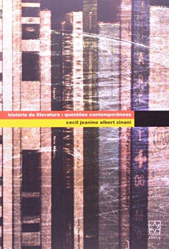 História da Literatura: questões contemporâneas, livro de Cecil Jeanini Albert Zinani
