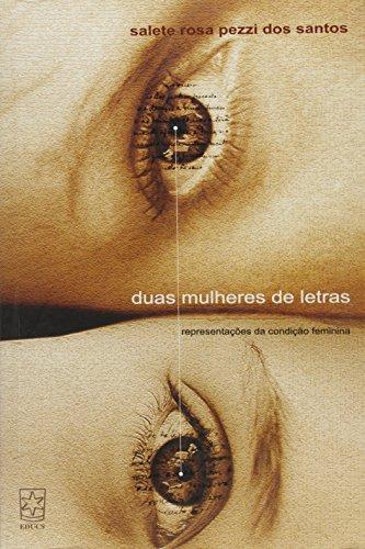 Duas Mulheres de Letras: Representações da Condição Feminina, livro de Salete Rosa Pezzi dos Santos