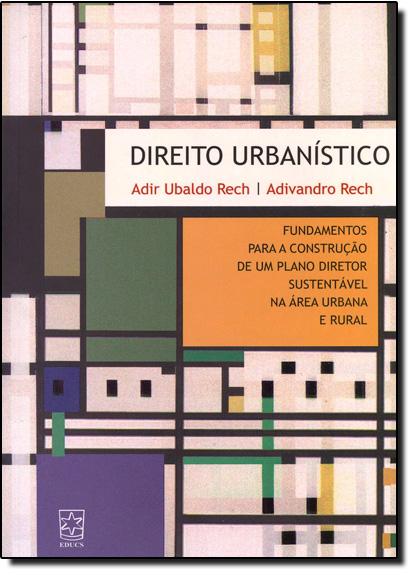Direito Urbanístico, livro de Adir Ubaldo Rech