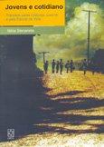 Jovens e cotidiano: trânsito pelas culturas juvenis e pela escola da via, livro de Nilda Stecanela