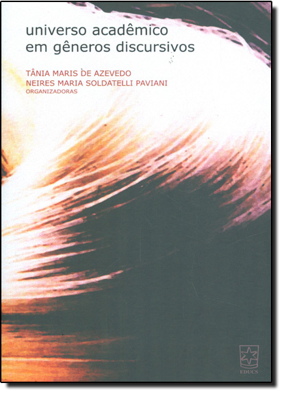 Universo Acadêmico em Gêneros Discursivos, livro de Tania Maris de Azevedo