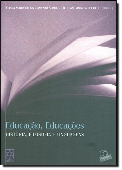 Educação, Educações: História, Filosofia e Linguagem, livro de Eliana Maria do Sacramento Soares