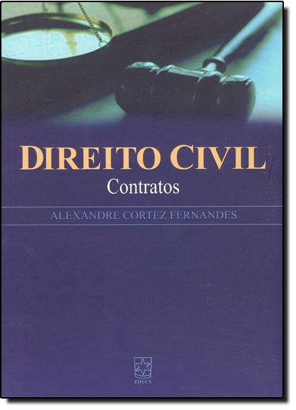 Direito Civil: Contratos, livro de Alexandre Cortez Fernandes