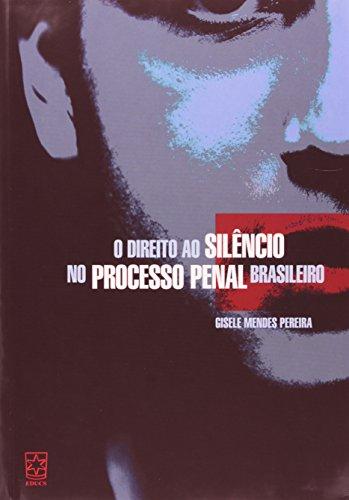 Direito ao silêncio no processo penal brasileiro, livro de Gisele Mendes Pereira