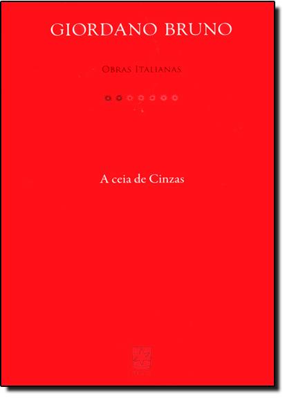 Obras Italianas: A Ceia de Cinzas, livro de Giordano Bruno