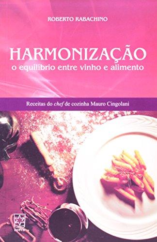 Harmonização: O Equilíbrio Entre Vinho e Alimento, livro de Roberto Rabachino