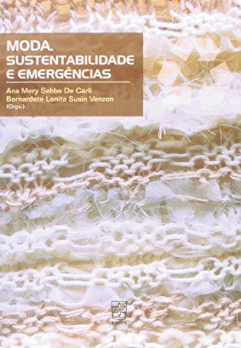 Moda, sustentabilidade e emergências, livro de Ana Mery Sehbe De Carli e Bernardete Lenita Susin