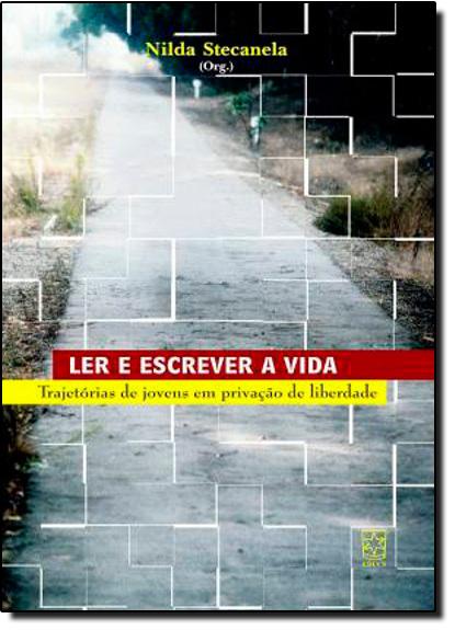 Ler e Escrever a Vida, livro de Nilda Stecanela