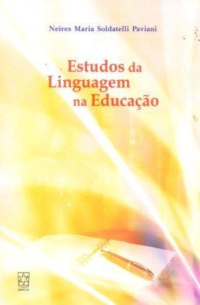 Estudos de linguagem na educação, livro de Neires Maria Soldatelli Paviani