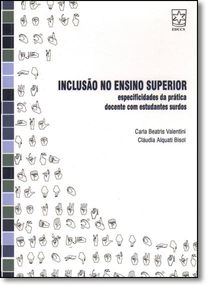 Inclusão no Ensino Superior: Especificidades da Prática Docente com Estudantes Surdos, livro de Carla Beatriz Valentina