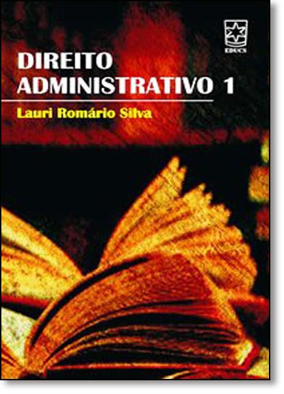 Direito Administrativo - Vol.1, livro de Lauri Romário Silva