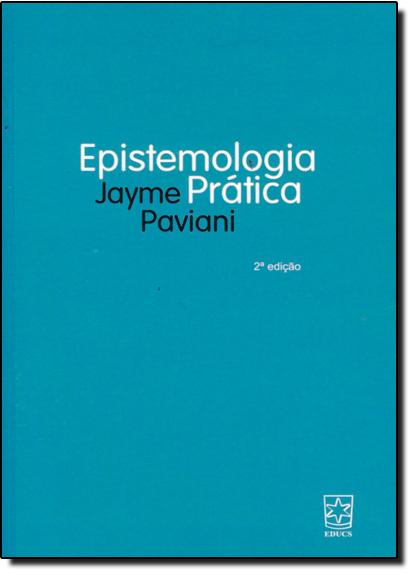Epistemologia Prática, livro de Jayme Paviani