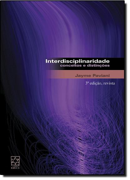 Interdisciplinaridade: Conceitos e Distinções, livro de Jayme Paviani