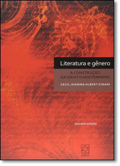 Literatura e Gênero: A Construção da Identidade Feminina, livro de Cecil Jeanine Albert Zinani