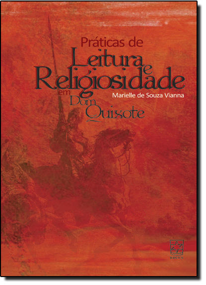 Práticas de Leitura e Religiosidade em Dom Quixote, livro de Marielle de Souza Vianna