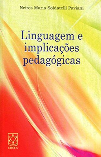 Linguagem e implicações pedagógicas, livro de Neires Maria Soldatelli Paviani