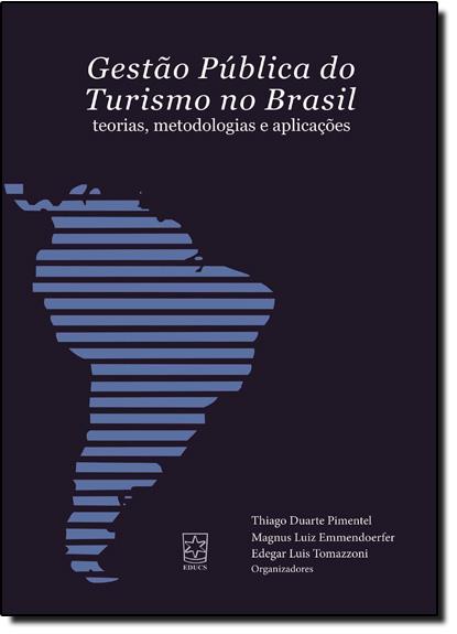 Gestão Pública do Turismo no Brasil: Teorias, Metodologias e Aplicações, livro de Thiago Duarte Pimentel