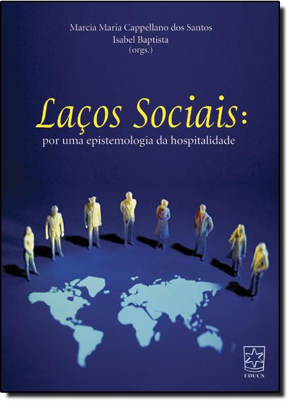 Laços Sociais: Por Uma Epistemologia da Hospitalidade, livro de Marcia Maria Cappellano dos Santos