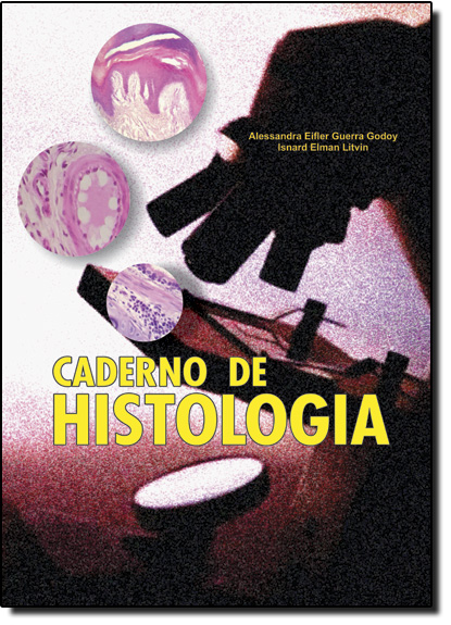 Caderno de Histologia, livro de Alessandra Eifler Guerra Godoy