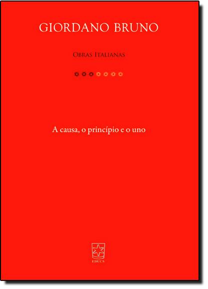 Causa, o Princípio e o Uno, A, livro de Giordano Bruno