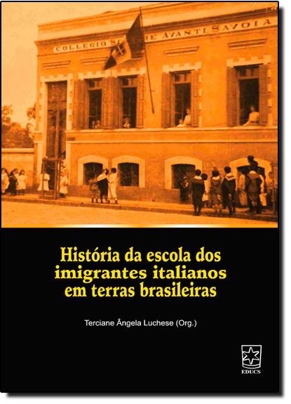 História da Escola dos Imigrantes Italianos em Terras Brasileiras, livro de SBPC (Soc. Bras. para o Progresso da Ciência)
