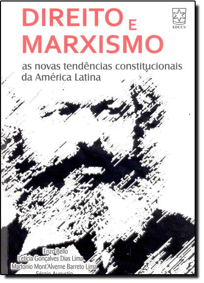 Direito e Marxismo: As Novas Tendências Constitucionais da América Latina, livro de Enzo Bello