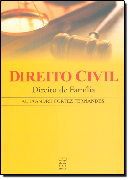 Direito Civil: Direito de Família, livro de Alexandre Cortez Fernandes