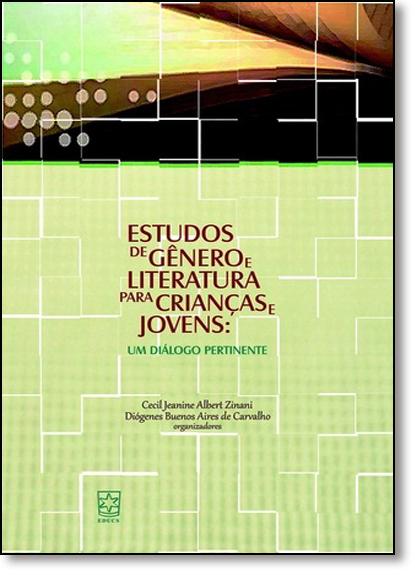 Estudos de Gênero e Literatura Para Crianças e Jovens: Um Diálogo Pertinente, livro de Cecil Jeanine Albert Zinani