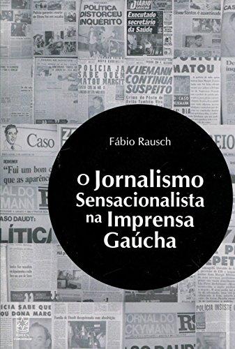 Jornalismo sensacionalista na imprensa gaúcha, livro de Fábio Rausch