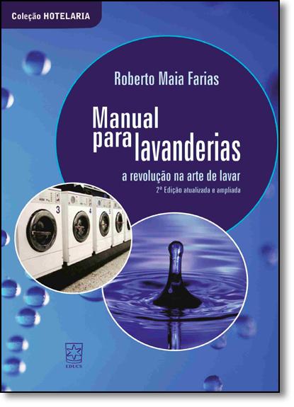 Manual Para Lavanderias: A Revolução na Arte de Lavar, livro de Roberto Maia Farias