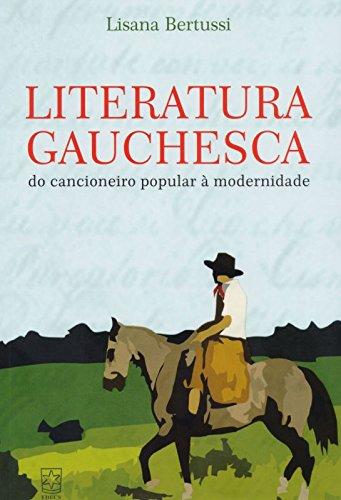 Literatura gauchesca - 2ª ed., livro de Lisana Bertussi