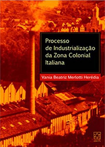 Processo de industrialização da zona colonial italiana, livro de Vania Beatriz M. Herédia