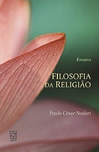 Filosofia da Religião - Ensaios, livro de Paulo César Nodari