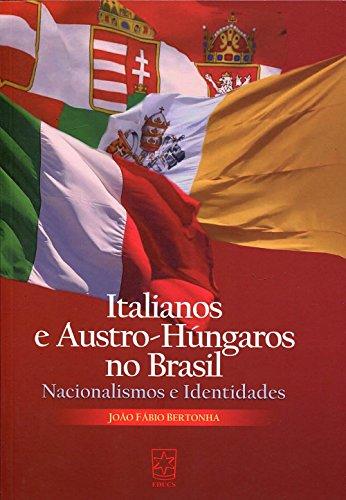 Italianos e Austro-Húngaros no Brasil, livro de João Fábio Bertonha
