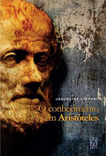 O Conhecimento em Aristóteles, livro de Jaqueline Stefani