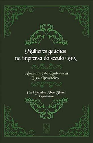 Mulheres Gaúchas na Imprensa do Século XIX, livro de Cecil Jeanine Albert Zinani