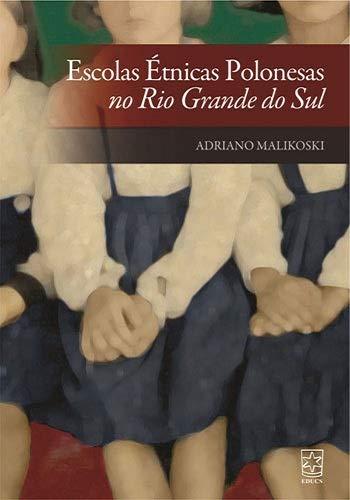 Escolas Étnicas Polonesas no Rio Grande do sul, livro de Adriano Malikoski