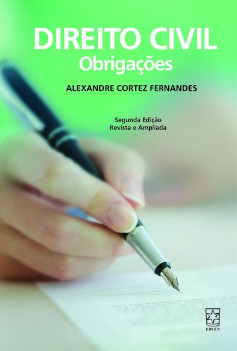 Direito Civil: obrigações - 2ª edição revista e ampliada, livro de Alexandre Cortez Fernandes